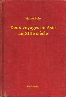 Marco Polo - Deux voyages en Asie au XIIIe siecle [eKönyv: epub, mobi]