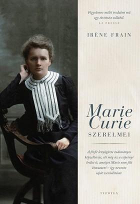 Iréne Frain - Marie Curie szerelmei [eKönyv: epub, mobi]