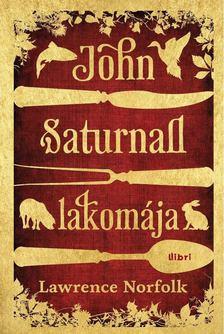 Lawrence Norfolk - John Saturnall lakomája [antikvár]