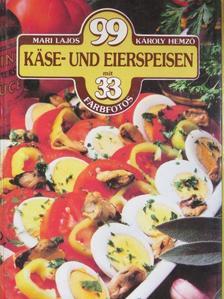 Hemző Károly - 99 Käse- und Eierspeisen mit 33 Farbfotos [antikvár]