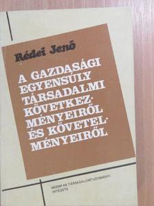 Rédei Jenő - A gazdasági egyensúly társadalmi következményeiről és követelményeiről [antikvár]