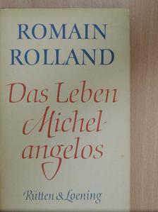 Romain Rolland - Das Leben Michelangelos [antikvár]