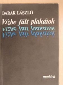 Barak László - Vízbe fúlt plakátok [antikvár]