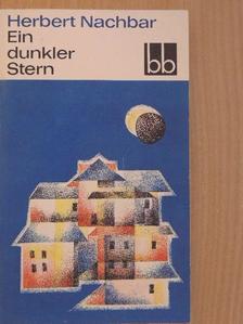 Herbert Nachbar - Ein dunkler Stern [antikvár]