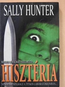 Sally Hunter - Hisztéria [antikvár]