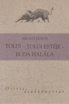 Arany János - Toldi / Toldi estéje / Buda halála [antikvár]