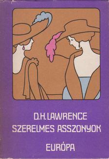 Lawrence D.H. - Szerelmes asszonyok [antikvár]