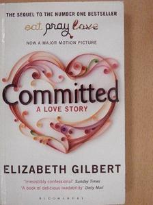 Elizabeth Gilbert - Committed [antikvár]