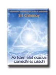 Sri Chinmoy - Az isten-élet csúcsai