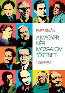 PAPP ISTVÁN - A magyar népi mozgalom története [eKönyv: epub, mobi]