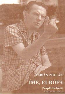 Fábián Zoltán - Íme, Európa [antikvár]