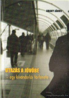 Arany János - Utazás a jövőbe [antikvár]