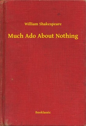 William Shakespeare - Much Ado About Nothing [eKönyv: epub, mobi]