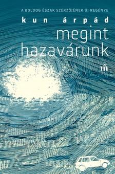 Kun Árpád - Megint hazavárunk [eKönyv: epub, mobi]