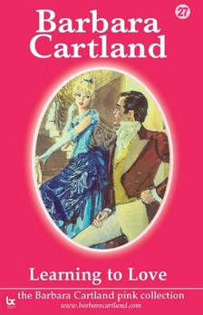 Barbara Cartland - Learning To Love [eKönyv: epub, mobi]