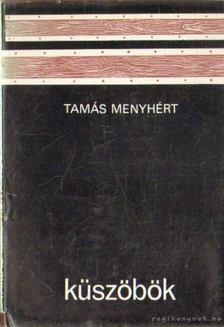 Tamás Menyhért - Küszöbök [antikvár]