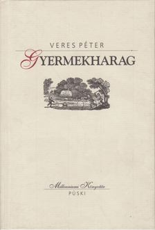 Veres Péter - Gyermekharag [antikvár]