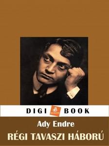 Ady Endre - Régi, tavaszi háború [eKönyv: epub, mobi]