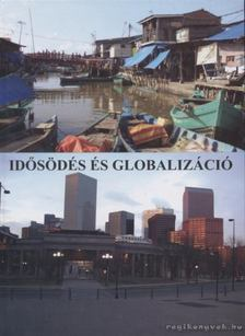 Botos Katalin - Idősödés és globalizáció [antikvár]