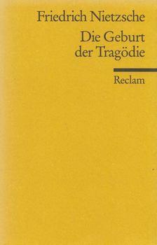Friedrich Nietzsche - Die Geburt der Tragödie [antikvár]