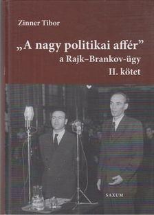 Zinner Tibor - A nagy politikai affér II. [antikvár]