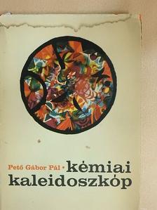 Pető Gábor Pál - Kémiai kaleidoszkóp [antikvár]