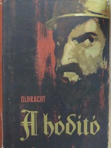 Ivan Olbracht - A hódító [antikvár]