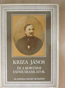 Andrásfalvy Bertalan - Kriza János és a kortársi eszmeáramlatok [antikvár]