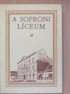 Baráth Zoltán - A soproni líceum [antikvár]