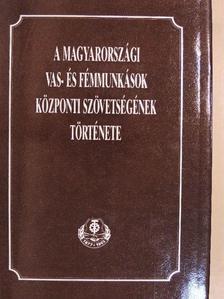 Buza Márton - A Magyarországi Vas- és Fémmunkások Központi Szövetségének története [antikvár]