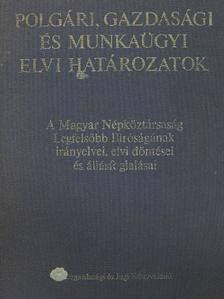 Polgári, gazdasági és munkaügyi elvi határozatok [antikvár]
