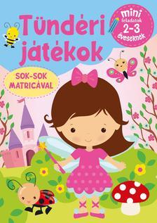 Szalay Könyvkiadó - Tündéri Játékok- Mini feladatok 2-3 éveseknek