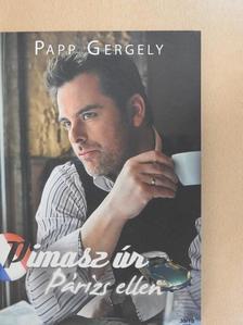 Papp Gergely - Pimasz úr Párizs ellen [antikvár]