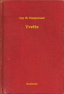 Guy de Maupassant - Yvette [eKönyv: epub, mobi]