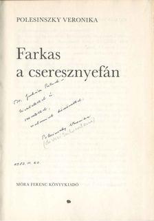 Polesinszky Veronika - Farkas a cseresznyefán (dedikált) [antikvár]