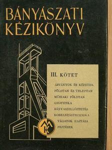 Blahó Miklós - Bányászati kézikönyv III. [antikvár]