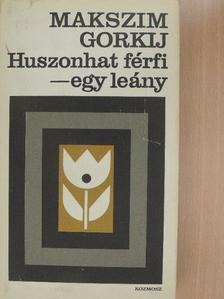 Makszim Gorkij - Huszonhat férfi - egy leány [antikvár]