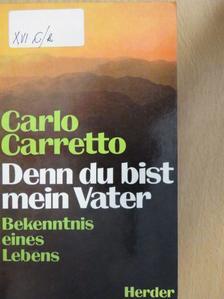 Carlo Carretto - Denn du bist mein Vater [antikvár]