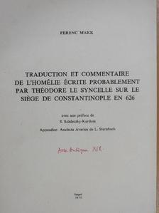 Ferenc Makk - Traduction et commentaire de l'homélie écrite probablement par Théodore le Syncelle sur le siége de Contsantinople en 626 (dedikált példány) [antikvár]