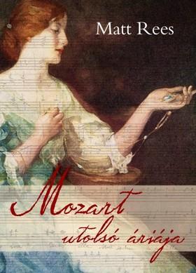 Matt Rees - Mozart utolsó áriája [eKönyv: epub, mobi]