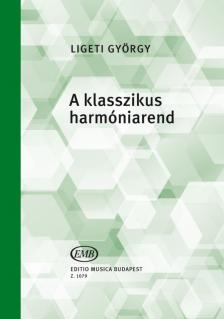 Ligeti György - A KLASSZIKUS HARMÓNIAREND
