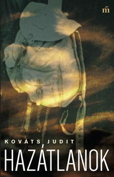 Kováts Judit - Hazátlanok