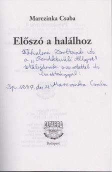 Marczinka Csaba - Előszó a halálhoz (dedikált) [antikvár]