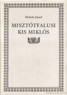Molnár József - Misztótfalusi Kis Miklós [antikvár]