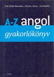 Gráf Zoltán Benedek - Kovács János - Vizi Katalin - A-Z angol gyakorlókönyv [antikvár]