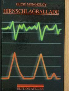Monoszlóy Dezső - Hirnschalgballade [antikvár]