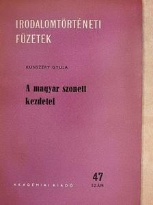 Kunszery Gyula - A magyar szonett kezdetei [antikvár]