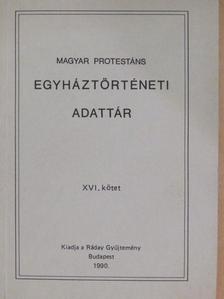 Tóth Ádám - Magyar protestáns egyháztörténeti adattár XVI. [antikvár]