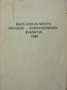 Dénes L. - Bács-Kiskun megyei orvosok-gyógyszerészek évkönyve 1986 [antikvár]