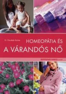 ROCHER, CLAUDETTE DR. - Homeopátia és a várandós nő